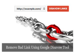 Remove Bad Link Using Google Disavow Tool